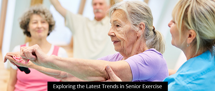 Exploring the Latest Trends in Senior Exercise